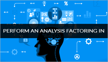 Perform an Analysis Factoring in